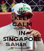 KEEP CALM GOOD LUCK IN SINGAPORE - Personalised Poster A1 size