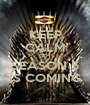 KEEP CALM GOT SEASON 5 IS COMING - Personalised Poster A1 size