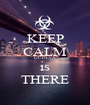 KEEP CALM GUDESA is THERE - Personalised Poster A1 size