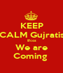 KEEP CALM Gujratis B'coz We are Coming  - Personalised Poster A1 size