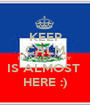 KEEP CALM HAITIAN FLAG DAY IS ALMOST  HERE :) - Personalised Poster A1 size