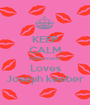 KEEP CALM Halle marsh Loves Joseph keeber - Personalised Poster A1 size