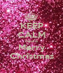 KEEP CALM Have a Merry Christmas - Personalised Poster A1 size