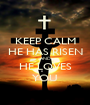 KEEP CALM HE HAS RISEN AND HE LOVES YOU - Personalised Poster A1 size