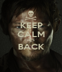 KEEP CALM HE'S BACK  - Personalised Poster A1 size
