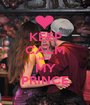 KEEP CALM HE'S MY PRINCE - Personalised Poster A1 size