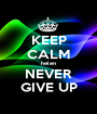 KEEP CALM helen NEVER GIVE UP - Personalised Poster A1 size