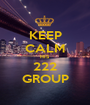 KEEP CALM HIS 222 GROUP - Personalised Poster A1 size