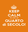 KEEP CALM ho solo un QUARTO di SECOLO! - Personalised Poster A1 size