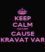 KEEP CALM HOCAM CAUSE KRAVAT VAR - Personalised Poster A1 size