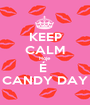 KEEP CALM Hoje É  CANDY DAY - Personalised Poster A1 size