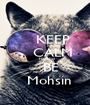 KEEP     CALM     Holiday    BE   Mohsin - Personalised Poster A1 size