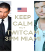 KEEP CALM HOY TWITCAM 3PM MIAMI - Personalised Poster A1 size