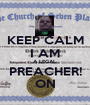 KEEP CALM I AM A LEGAL PREACHER! ON - Personalised Poster A1 size