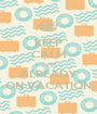 KEEP CALM I AM ALREADY ON VACATION - Personalised Poster A1 size