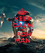 KEEP CALM I AM IRON MAN - Personalised Poster A1 size