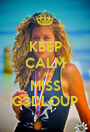 KEEP CALM I AM MISS G3DLOUP - Personalised Poster A1 size