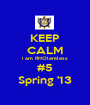 KEEP CALM i am RHOlentless #5 Spring '13 - Personalised Poster A1 size