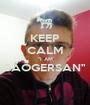 "KEEP CALM ""I AM SÃOGERSAN""  - Personalised Poster A1 size"