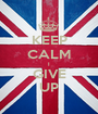 KEEP CALM I GIVE UP - Personalised Poster A1 size