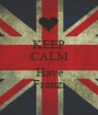 KEEP CALM I Have Franzi - Personalised Poster A1 size