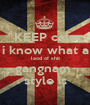 KEEP calm i know what a laod of shit gangnam  style is - Personalised Poster A1 size