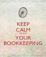 KEEP CALM I'LL DO YOUR BOOKKEEPING - Personalised Poster A1 size