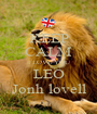 KEEP CALM I LOVE YOU LEO Jonh lovell - Personalised Poster A1 size