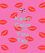 Keep Calm I Love You Tay - Personalised Poster A1 size