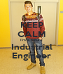 KEEP CALM I'm a Future Industrial Engineer - Personalised Poster A1 size