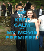 KEEP CALM I'M AT MY MOVIE PREMIERE! - Personalised Poster A1 size