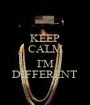 KEEP CALM  I'M DIFFERENT - Personalised Poster A1 size