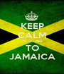 KEEP CALM I'M GOING TO JAMAICA - Personalised Poster A1 size