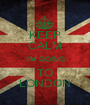 KEEP CALM I'M GOING TO LONDON - Personalised Poster A1 size