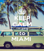 KEEP CALM I'm going to MIAMI  - Personalised Poster A1 size
