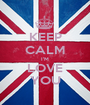 KEEP CALM I'M LOVE YOU - Personalised Poster A1 size