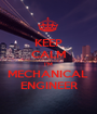 KEEP CALM I'M MECHANICAL  ENGINEER - Personalised Poster A1 size