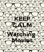 KEEP CALM I'm Watching  Movies - Personalised Poster A1 size