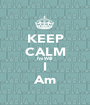 KEEP CALM I'm Will I Am - Personalised Poster A1 size