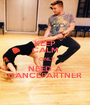 KEEP CALM I ONLY NEED A DANCEPARTNER - Personalised Poster A1 size