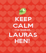 KEEP CALM I've booked... LAURAS HEN!  - Personalised Poster A1 size
