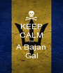 KEEP CALM I'm A Bajan Gal - Personalised Poster A1 size