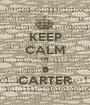 KEEP CALM I'M a CARTER - Personalised Poster A1 size