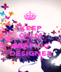 KEEP CALM I'M A FUTURE GRAPHIC DESIGNER - Personalised Poster A1 size