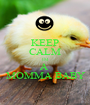 KEEP CALM IM A  MOMMA BABY - Personalised Poster A1 size