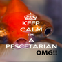 KEEP CALM I'M A PESCETARIAN - Personalised Poster A1 size