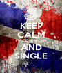 KEEP CALM I'M DOMINICAN AND SINGLE - Personalised Poster A1 size