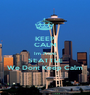 KEEP CALM Im From SEATTLE We Dont Keep Calm - Personalised Poster A1 size