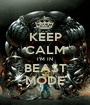 KEEP CALM I'M IN BEAST MODE - Personalised Poster A1 size