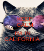 KEEP     CALM      I'M  IN CALIFORNIA - Personalised Poster A1 size